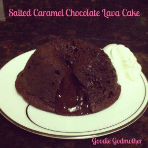 Salted Caramel Chocolate Lava Cake Goodie Godmother