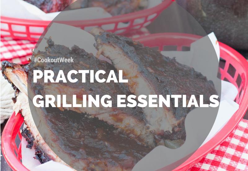 Grilling Essentials & #CookoutWeek Welcome!