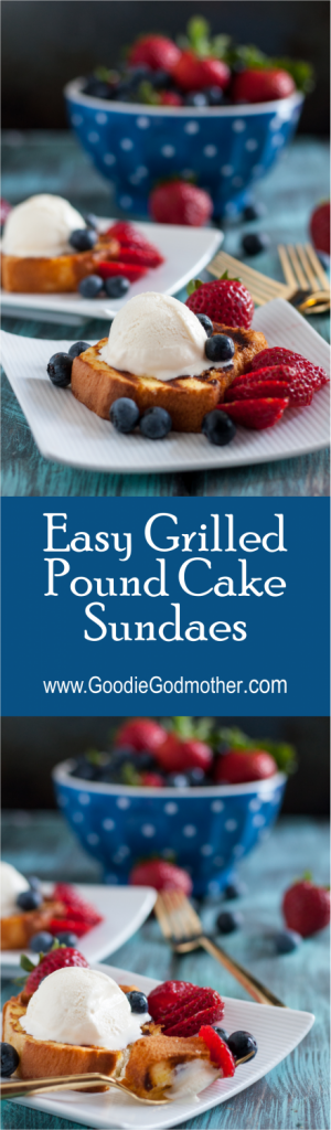 Grilled Pound Cake Sundaes - This is how I make dessert for 8 people in 10 minutes or less. * Recipe on GoodieGodmother.com