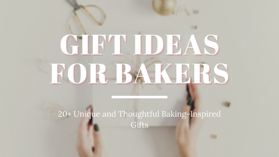 Header text image for gift ideas for bakers - white text over a white background of hands holding a wrapped gift